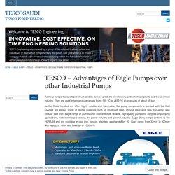 TESCO – Advantages of Eagle Pumps over other Industrial Pumps