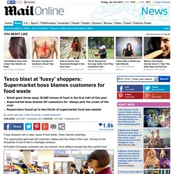 Tesco boss blames customers for food waste