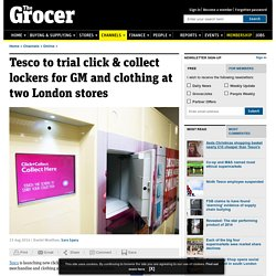 Tesco to trial click & collect lockers for GM and clothing