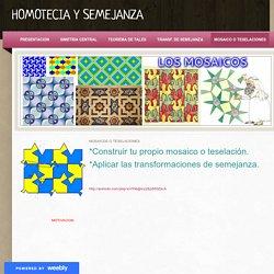 MOSAICO O TESELACIONES - HOMOTECIA Y SEMEJANZA
