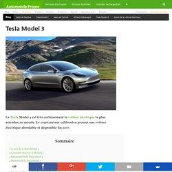 Tesla Model 3 - Autonomie, prix, fiche technique
