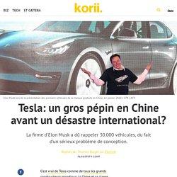 Tesla: un gros pépin en Chine avant un désastre international?