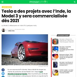 Tesla a des projets avec l'Inde, la Model 3 y sera commercialisée dès 2021