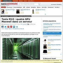 Tesla M10 : quatre GPU Maxwell dans un serveur