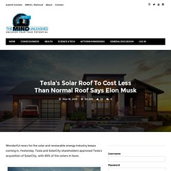Tesla's Solar Roof To Cost Less Than Normal Roof Says Elon Musk · The Mind Unleashed