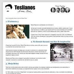 Teslianos: Diez curiosidades sobre la vida de Nikola Tesla