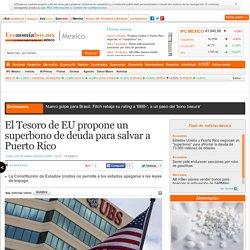 El Tesoro de EU propone un superbono de deuda para salvar a Puerto Rico