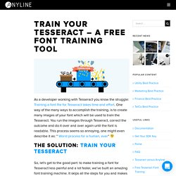TRAIN YOUR TESSERACT – A FREE FONT TRAINING TOOL
