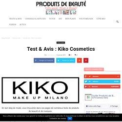 Test & Avis : Kiko Cosmetics - Blog Beauté