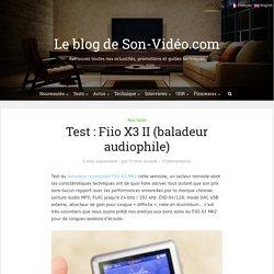 Test : Fiio X3 II (baladeur audiophile)