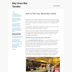 How to Test Your Bartenders Easily - Bay Area Bar Tender