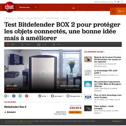 Test Bitdefender Box 2 : notre avis
