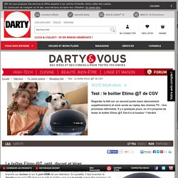Test : Le boitier Etimo @T de CGV - Darty & Vous