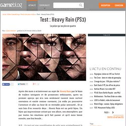 Test : Heavy Rain PlayStation 3 - Le polar qui se plie en quatre