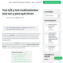 Test A/B y test multivariantes: Qué son y para qué sirven