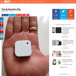 Test du Narrative Clip - Web des Objets