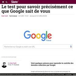 Le test pour savoir précisément ce que Google sait de vous