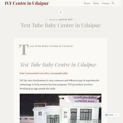 Test Tube Baby Centre in Udaipur – IVF Centre in Udaipur