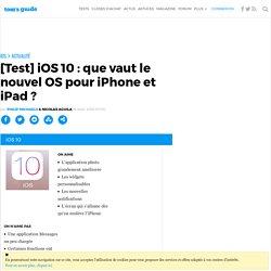 [Test] iOS 10 : que vaut le nouvel OS pour iPhone et iPad ?