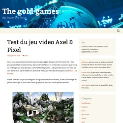 Test du jeu video Axel & Pixel