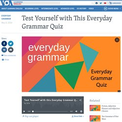 Test Yourself with This Everyday Grammar Quiz