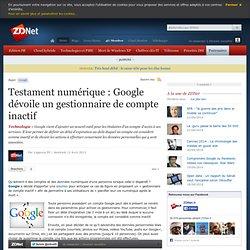 Testament numérique : Google dévoile un gestionnaire de compte inactif