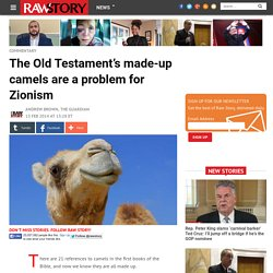 The Old Testament's made-up camels are a problem for Zionism