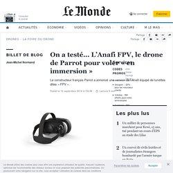 On a testé… L'Anafi FPV, le drone de Parrot pour voler «en immersion»