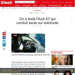 On a testé l'Audi A7 qui conduit seule sur autoroute