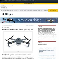 On a testé le DJI Mavic Pro, le drone qui change tout