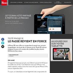 Testé: iPhone SE - La Presse+