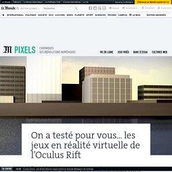 On a testé pour vous... les jeux en réalité virtuelle de l'Oculus Rift
