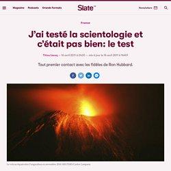 [2011] J'ai testé la scientologie et c'était pas bien: le test