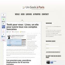 Testé pour vous : Linxo, un site pour suivre tous vos comptes bancaires