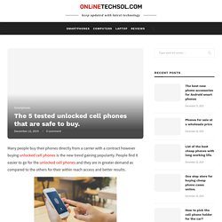 The 5 tested unlocked cell phones that are safe to buy. - Online Tech Solutions