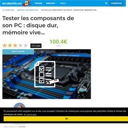 Tester les composants de son PC : disque dur, mémoire vive…