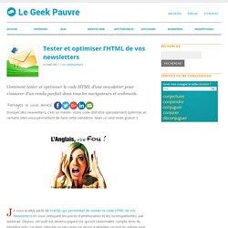 Tester et optimiser l'HTML de vos newsletters