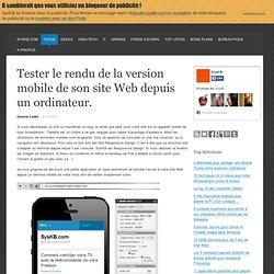 Tester le rendu de la version mobile de son site Web depuis un ordinateur.