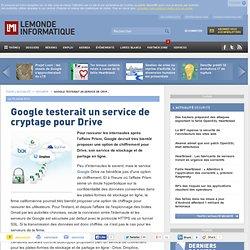 Google testerait un service de cryptage pour Drive