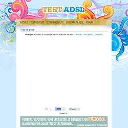 Test de débit ADSL : Testez la vitesse réelle de votre connexion