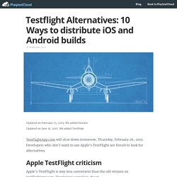 Testflight Alternatives: 10 Ways to distribute iOS and Android builds