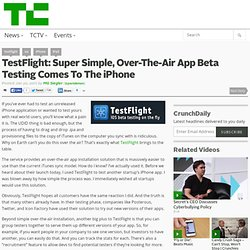 TestFlight: Super Simple, Over-The-Air App Beta Testing Comes To The iPhone