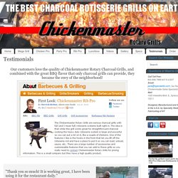 Testimonials from Chickenmaster Rotary Charcoal Grill customers