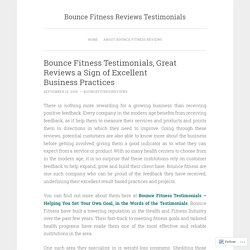 Bounce Fitness Testimonials, Great Reviews a Sign of Excellent Business Practices