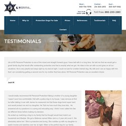 Testimonials - K9 Personal Protection Dogs