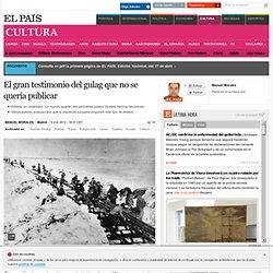 El gran testimonio del gulag que no se quería publicar