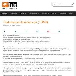 Testimonios de niños con (TDAH)