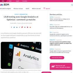 L'A/B testing avec Google Analytics et Optimize : comment ça marche