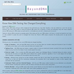 Know How DNA Testing Has Changed Everything