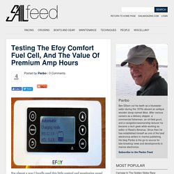 Testing the Efoy Comfort fuel cell, and the value of premium amp hours - Sailfeed